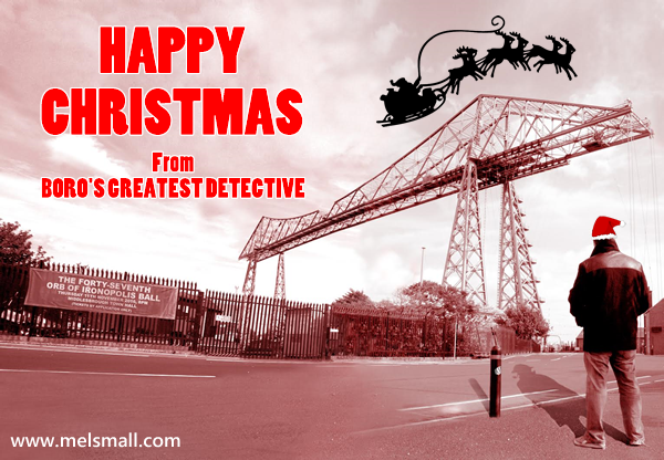 Happy Christmas from Boro`s Greatest Detective